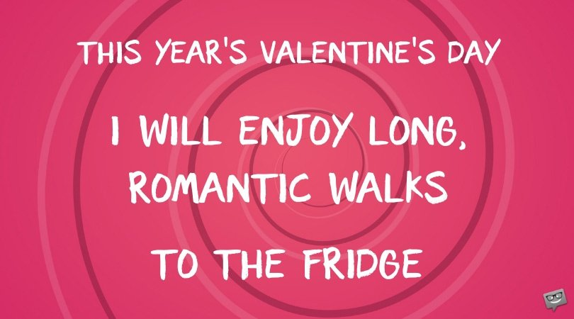 Funny Quotes About Valentines Day For Singles: Lifeinthethe8tre